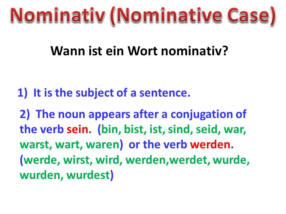 Nominativ (Nominative Case) Wann ist ein Wort nominativ