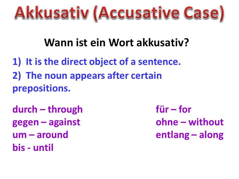 Akkusativ (Accusative Case) Wann ist ein Wort akkusativ