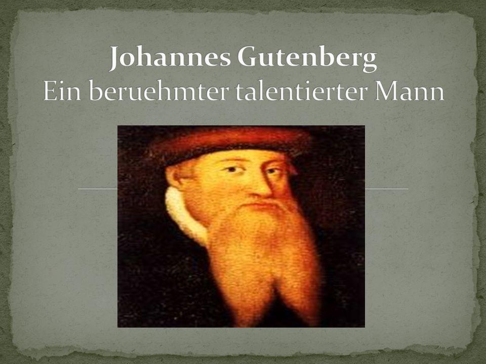 Johannes Gutenberg Ein beruehmter talentierter Mann