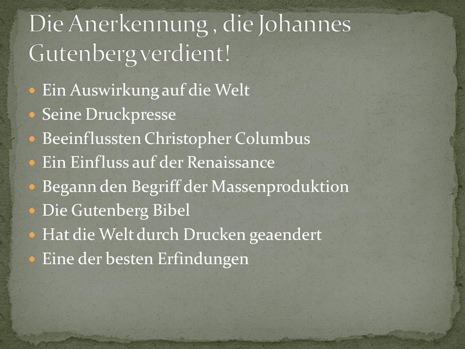 Die Anerkennung , die Johannes Gutenberg verdient!