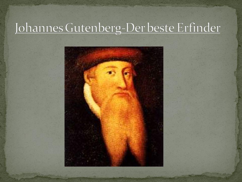 Johannes Gutenberg-Der beste Erfinder