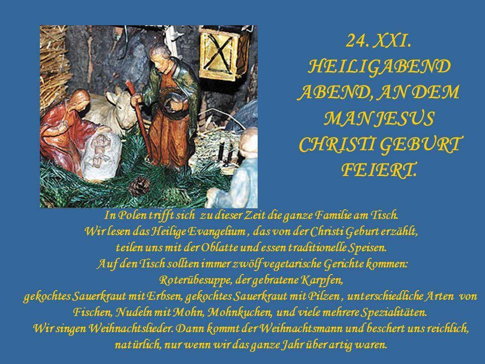 24. XXI. HEILIGABEND ABEND, AN DEM MAN JESUS CHRISTI GEBURT FEIERT.