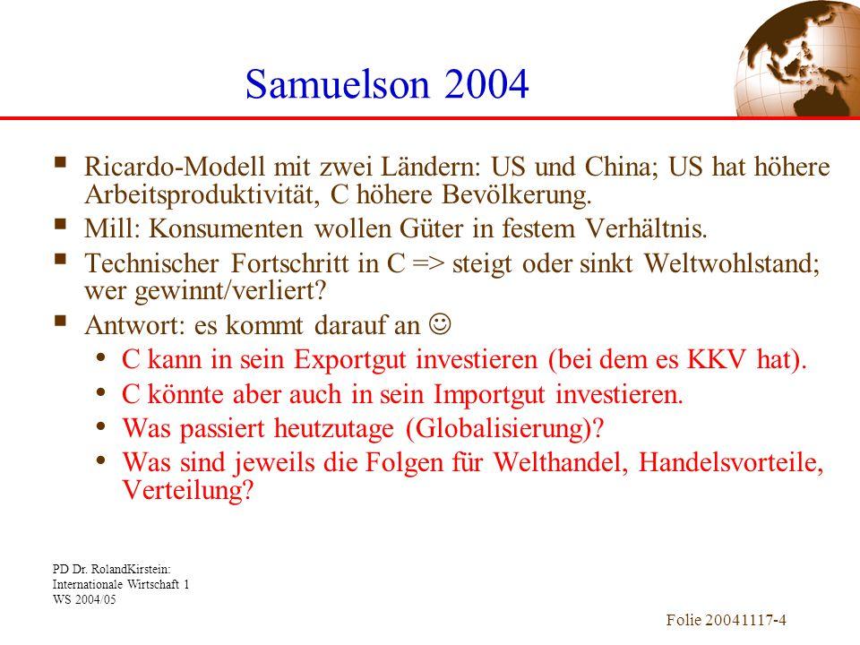 Samuelson 2004 Ricardo-Modell mit zwei Ländern: US und China; US hat höhere Arbeitsproduktivität, C höhere Bevölkerung.