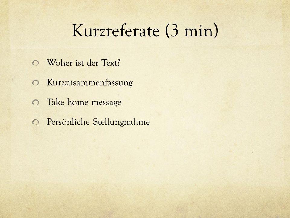 Kurzreferate (3 min) Woher ist der Text Kurzzusammenfassung