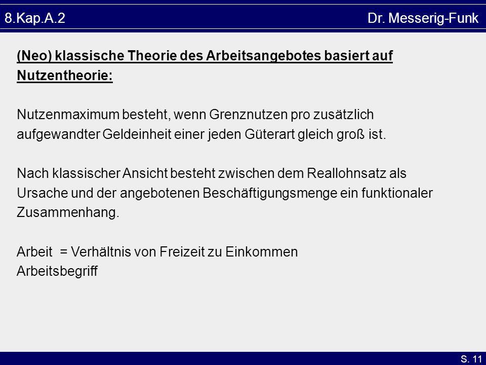 8.Kap.A.2 Dr. Messerig-Funk (Neo) klassische Theorie des Arbeitsangebotes basiert auf.