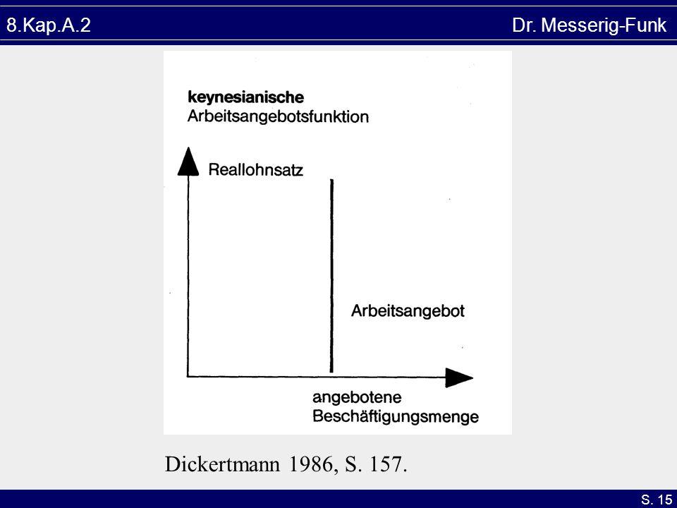 8.Kap.A.2 Dr. Messerig-Funk Dickertmann 1986, S. 157.