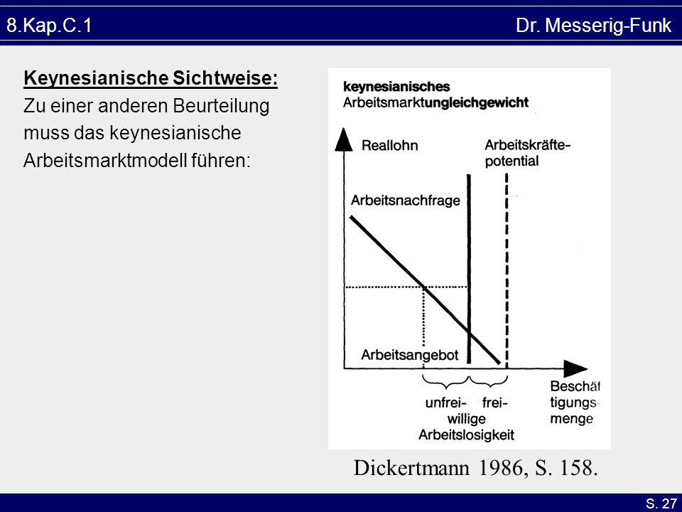 Dickertmann 1986, S. 158. 8.Kap.C.1 Dr. Messerig-Funk