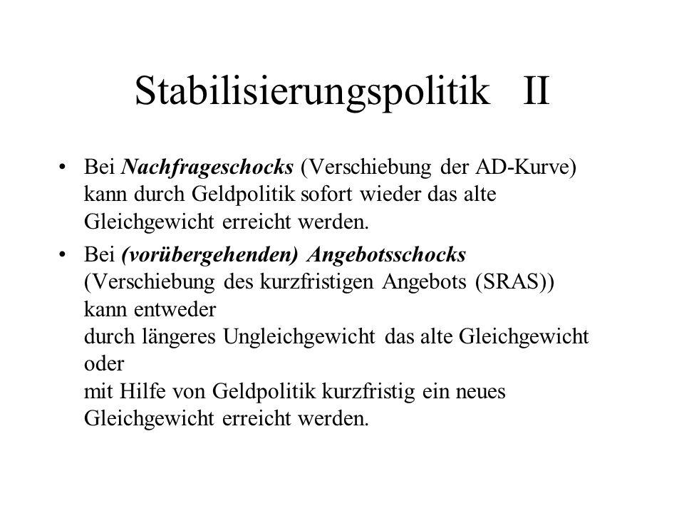 Stabilisierungspolitik II