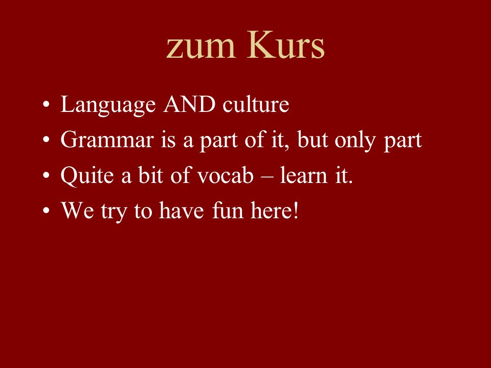 zum Kurs Language AND culture Grammar is a part of it, but only part