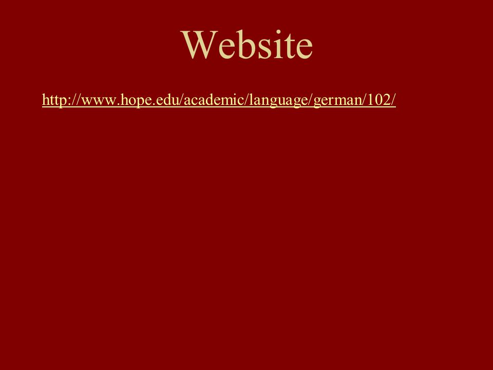 Website http://www.hope.edu/academic/language/german/102/