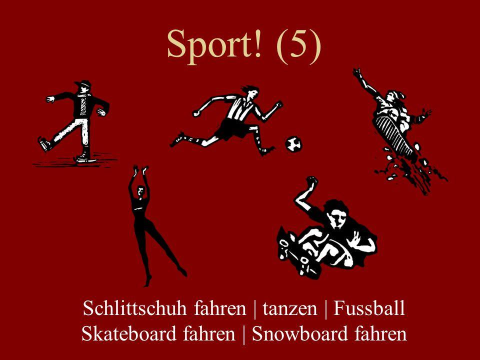 Sport! (5) Schlittschuh fahren | tanzen | Fussball Skateboard fahren | Snowboard fahren