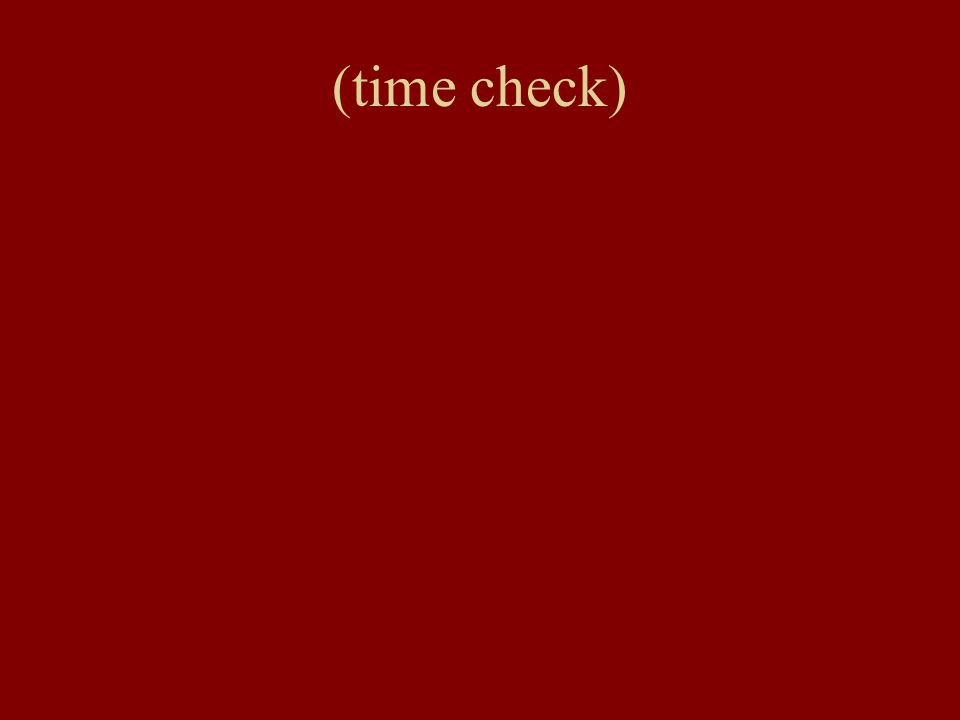 (time check)