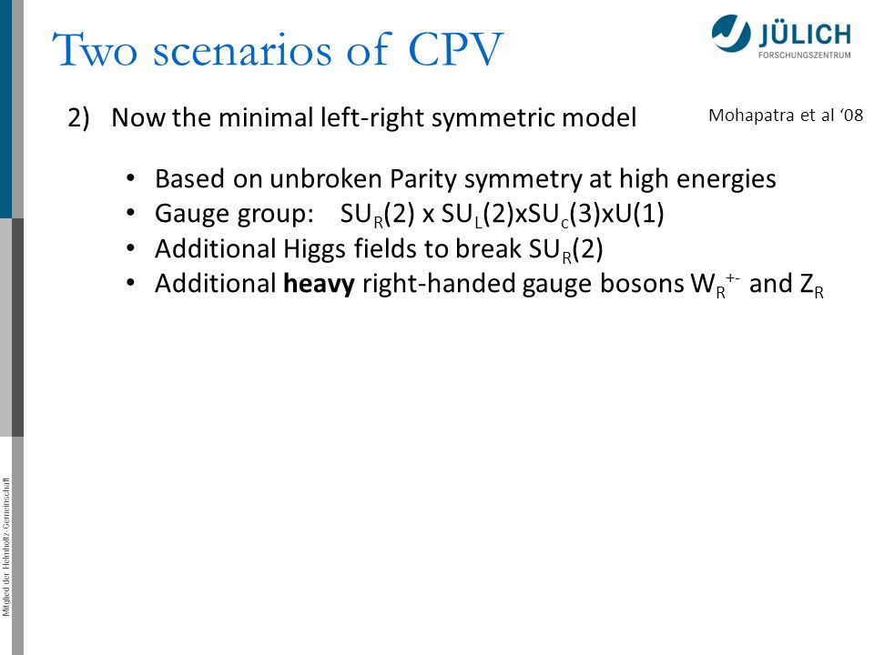 Two scenarios of CPV 2) Now the minimal left-right symmetric model