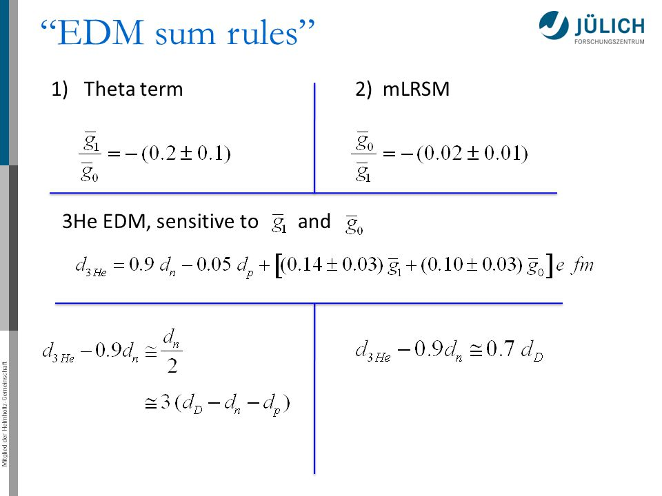 EDM sum rules 1) Theta term 2) mLRSM 3He EDM, sensitive to and