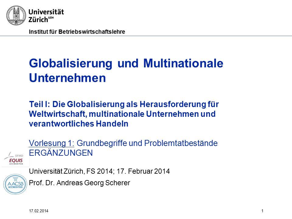 Globalisierung und Multinationale Unternehmen Teil I: Die Globalisierung als Herausforderung für Weltwirtschaft, multinationale Unternehmen und verantwortliches Handeln Vorlesung 1: Grundbegriffe und Problemtatbestände ERGÄNZUNGEN