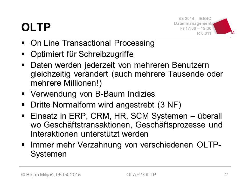 OLTP On Line Transactional Processing Optimiert für Schreibzugriffe