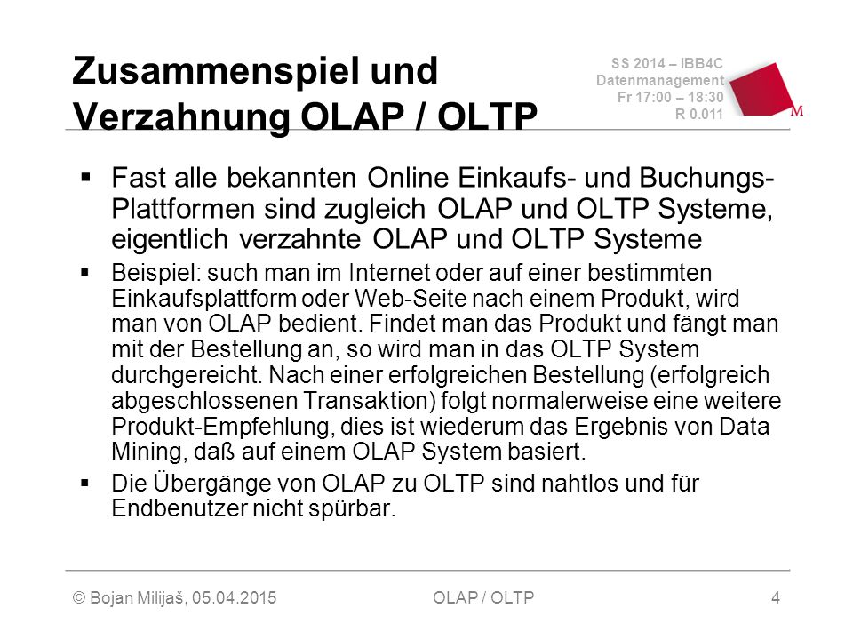 Zusammenspiel und Verzahnung OLAP / OLTP