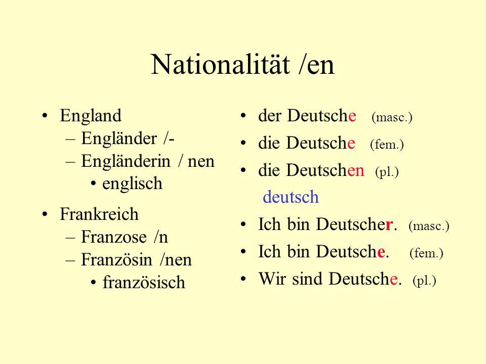 Nationalität /en England Engländer /- Engländerin / nen englisch