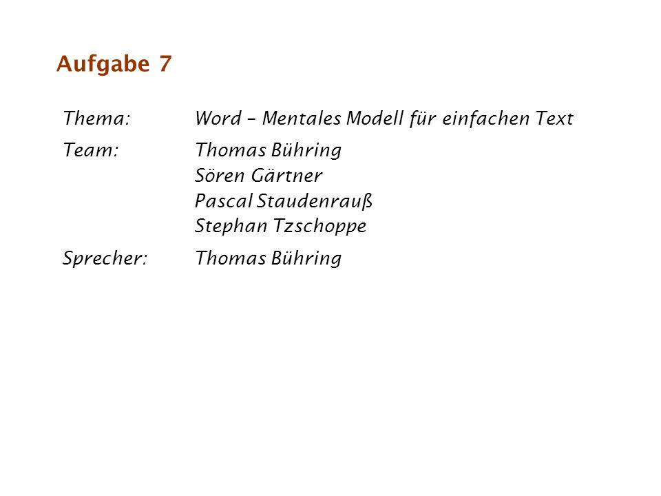 Aufgabe 7 Thema: Word – Mentales Modell für einfachen Text