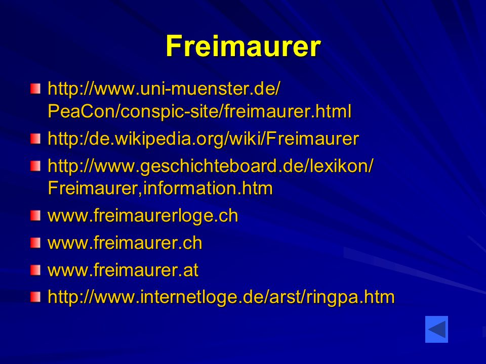 Freimaurer http://www.uni-muenster.de/ PeaCon/conspic-site/freimaurer.html. http:/de.wikipedia.org/wiki/Freimaurer.