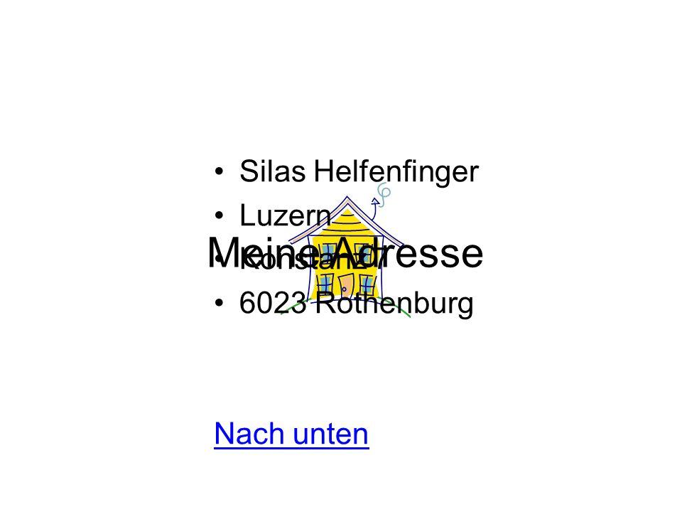 Meine Adresse Silas Helfenfinger Luzern Konstanz 7 6023 Rothenburg