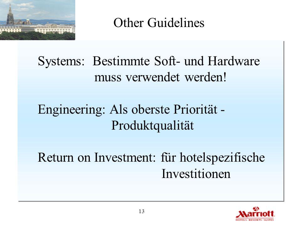 Other Guidelines Systems: Bestimmte Soft- und Hardware. muss verwendet werden! Engineering: Als oberste Priorität -