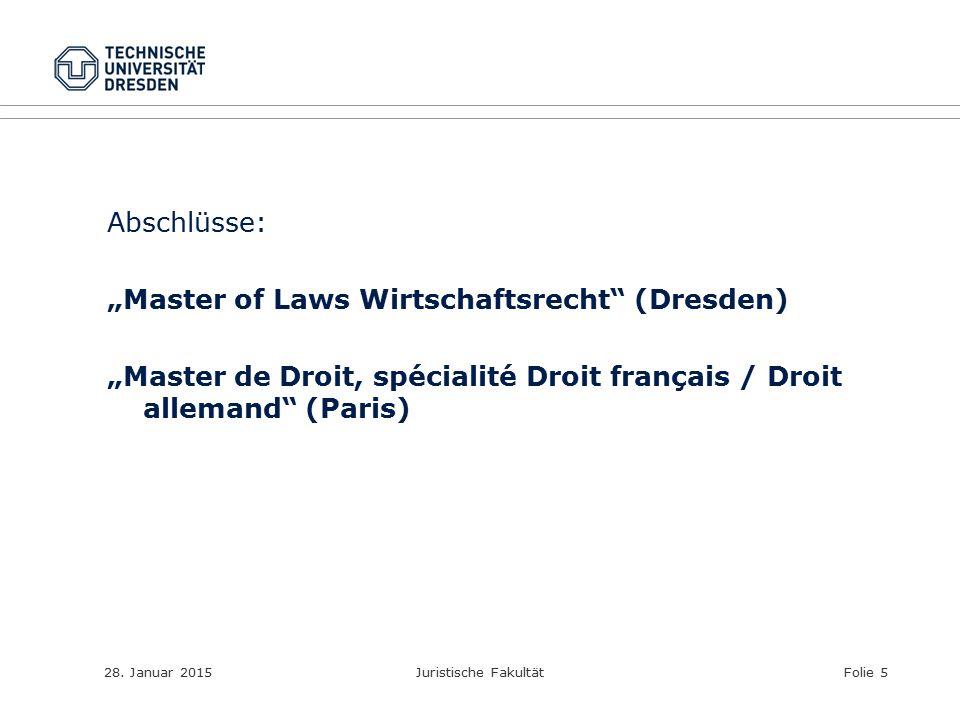 """Abschlüsse: """"Master of Laws Wirtschaftsrecht (Dresden) """"Master de Droit, spécialité Droit français / Droit allemand (Paris)"""