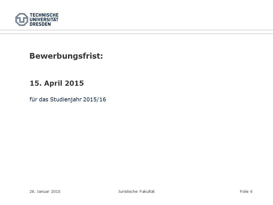 Bewerbungsfrist: 15. April 2015 für das Studienjahr 2015/16