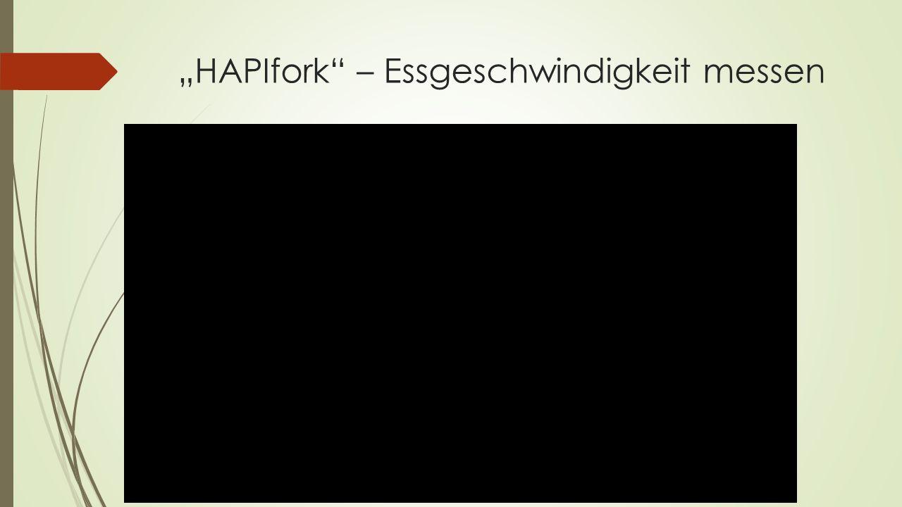 """""""HAPIfork – Essgeschwindigkeit messen"""