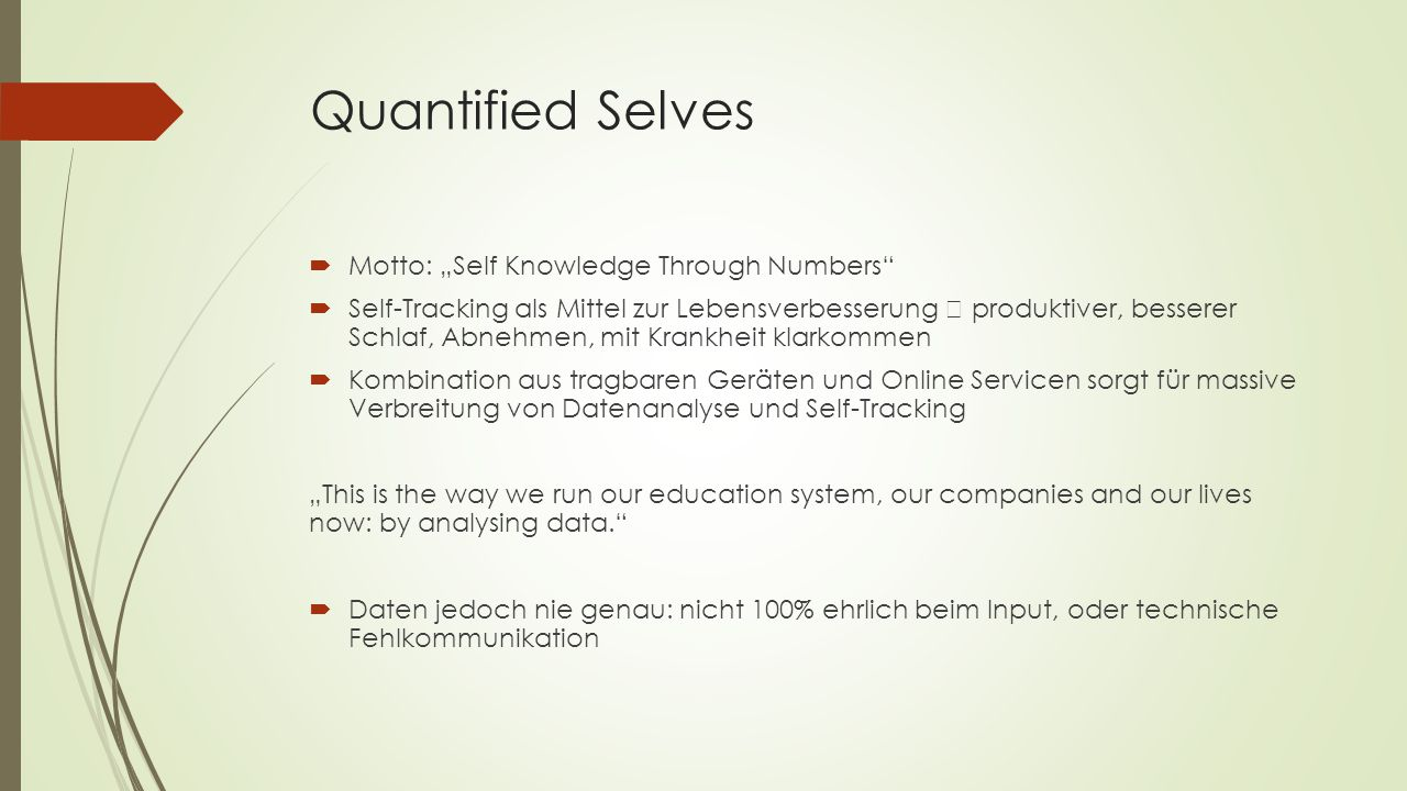 "Quantified Selves Motto: ""Self Knowledge Through Numbers"