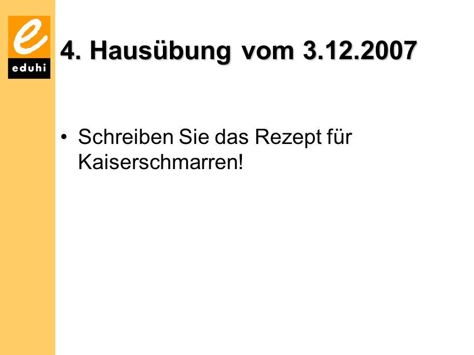 4. Hausübung vom 3.12.2007 Schreiben Sie das Rezept für Kaiserschmarren!