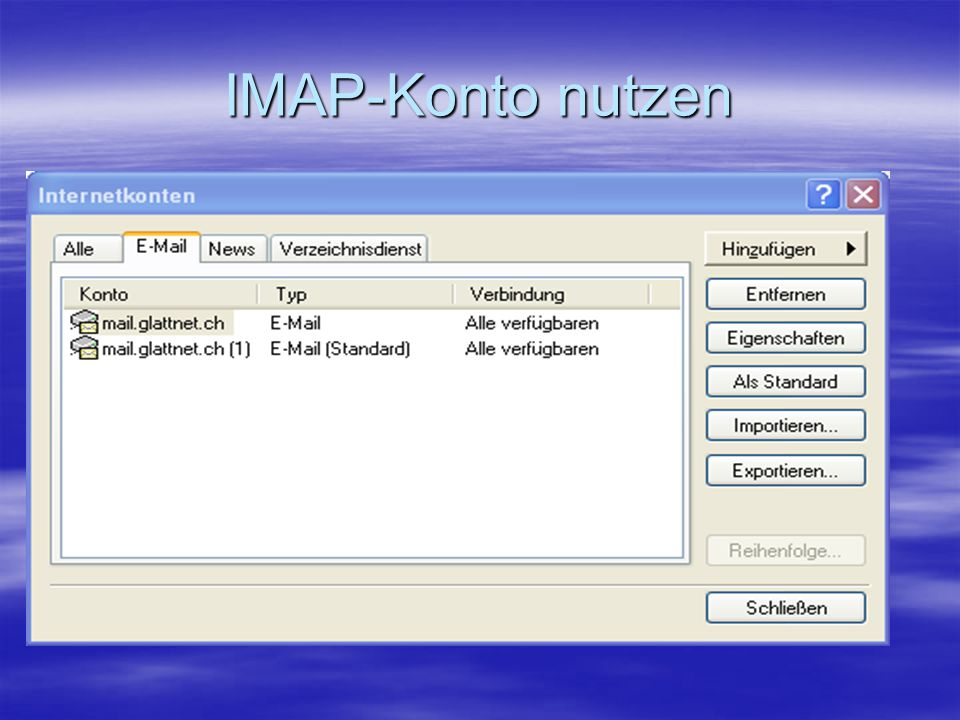IMAP-Konto nutzen Um das IMAP-Konto zu nutzen:
