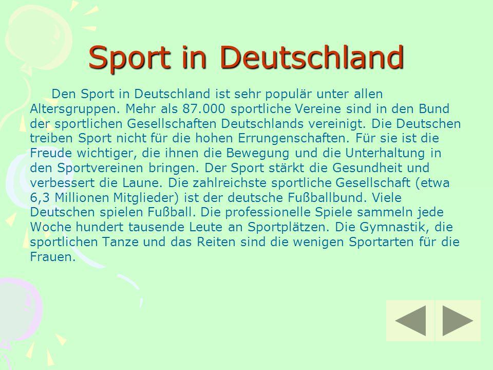 Sport in Deutschland Den Sport in Deutschland ist sehr populär unter allen. Altersgruppen. Mehr als 87.000 sportliche Vereine sind in den Bund.