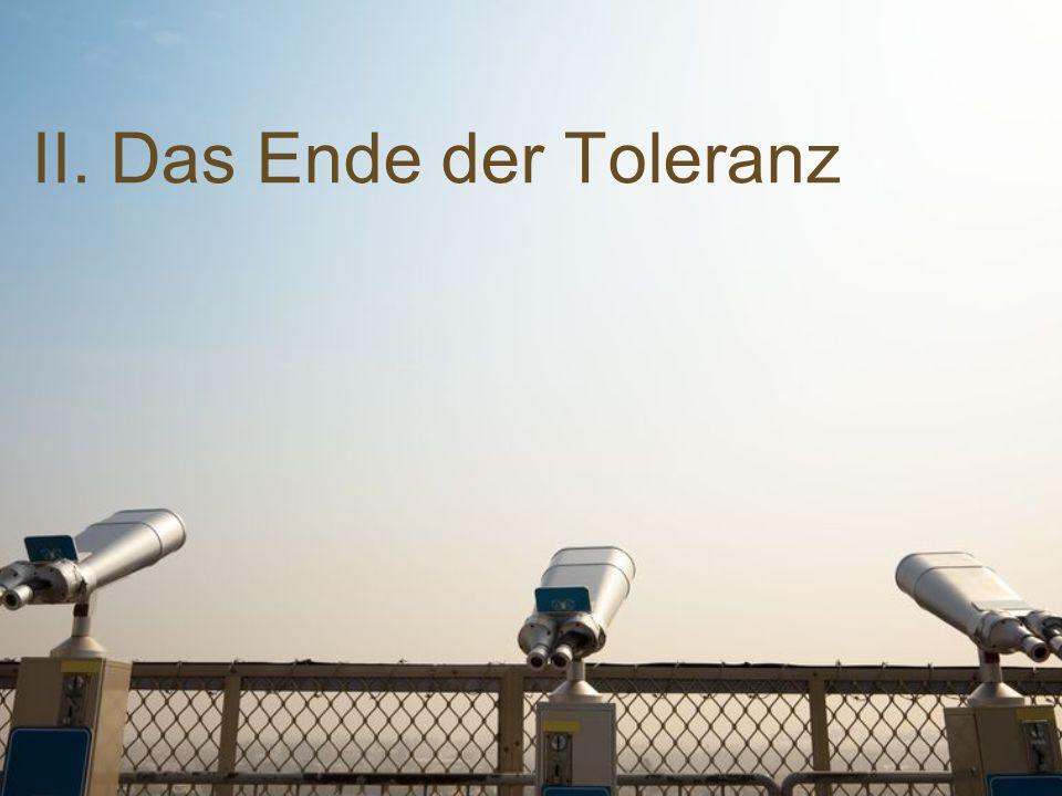 II. Das Ende der Toleranz