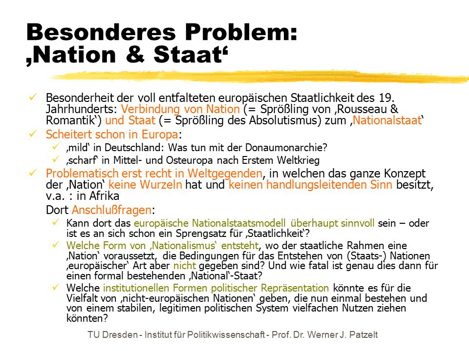 Besonderes Problem: 'Nation & Staat'