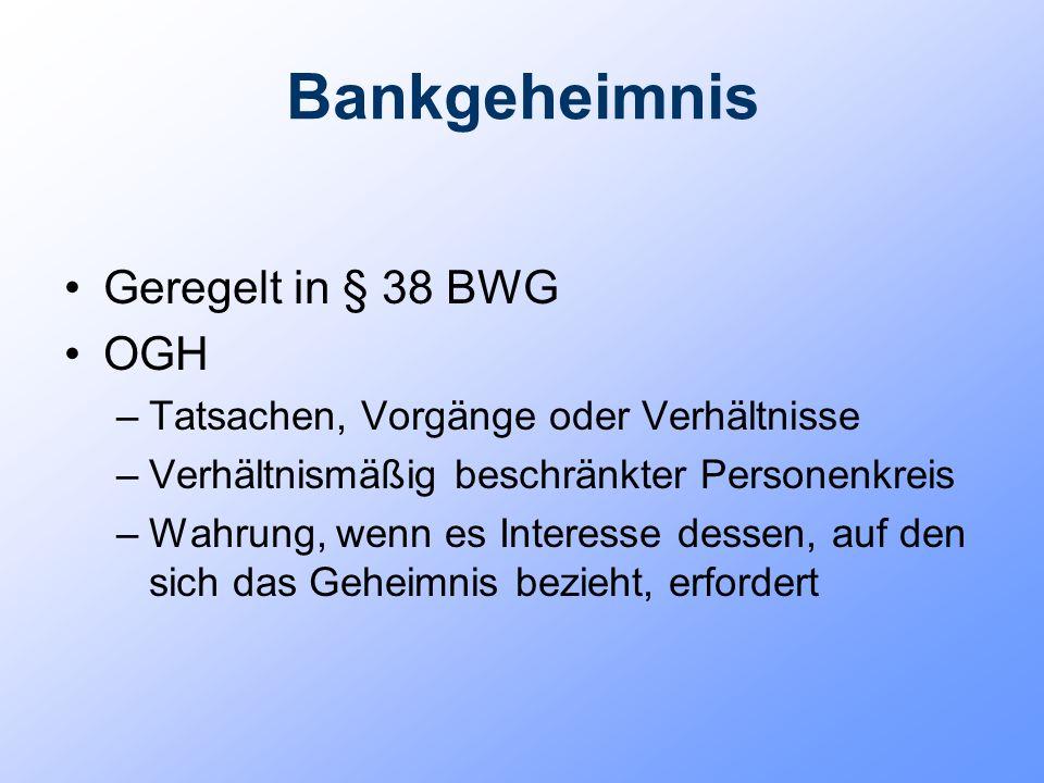 Bankgeheimnis Geregelt in § 38 BWG OGH