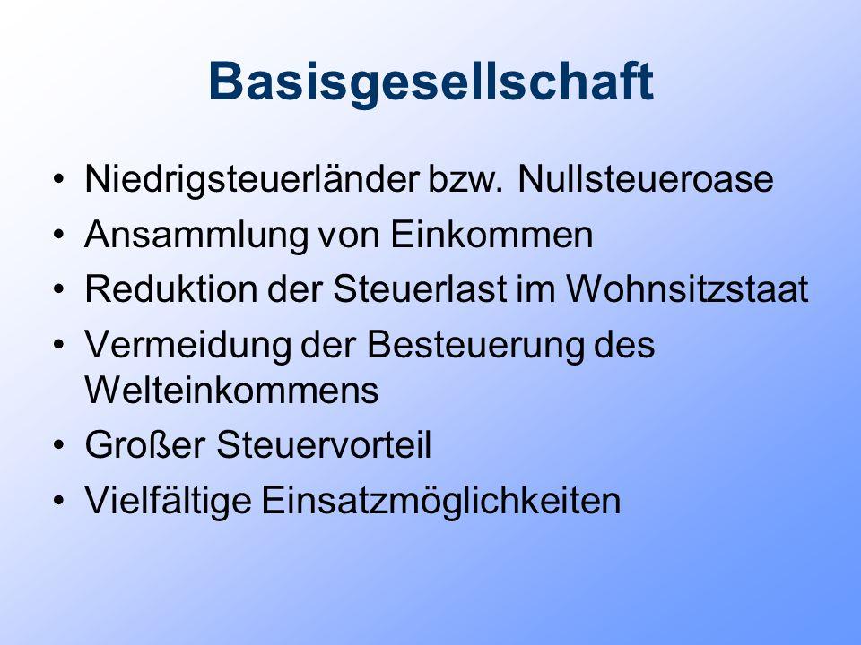 Basisgesellschaft Niedrigsteuerländer bzw. Nullsteueroase