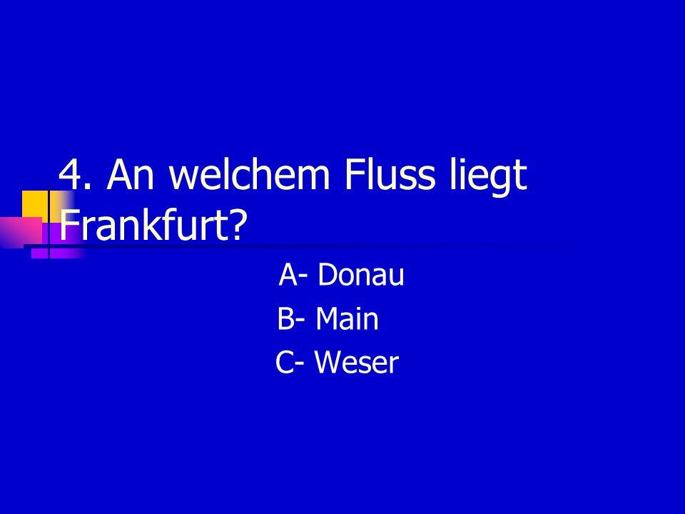 4. An welchem Fluss liegt Frankfurt