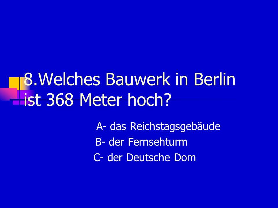 8.Welches Bauwerk in Berlin ist 368 Meter hoch