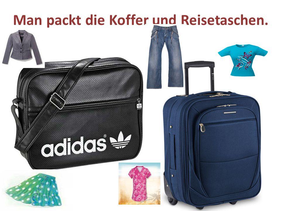 Man packt die Koffer und Reisetaschen.