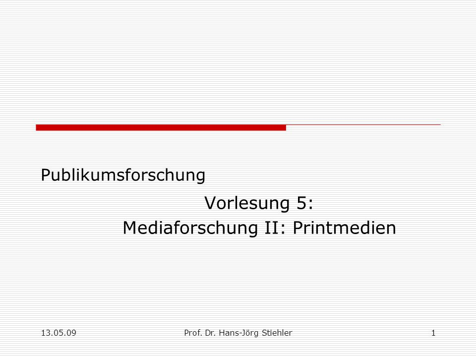 Vorlesung 5: Mediaforschung II: Printmedien