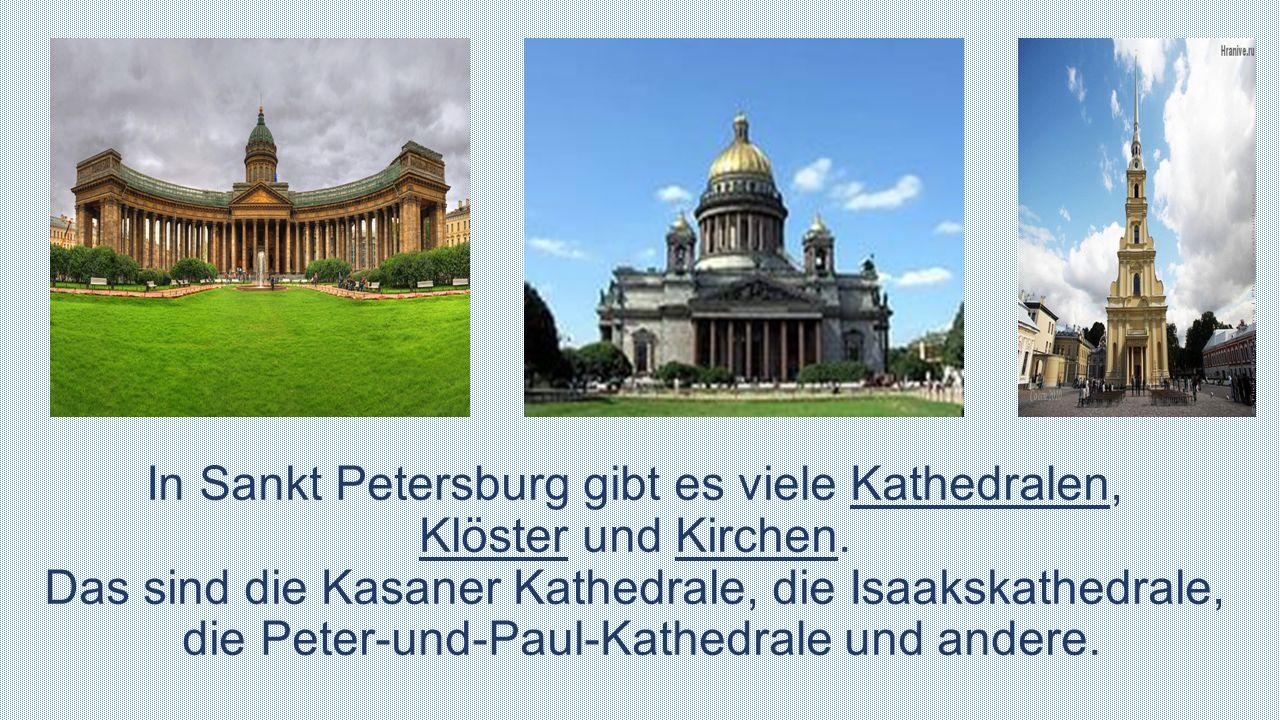 In Sankt Petersburg gibt es viele Kathedralen, Klöster und Kirchen