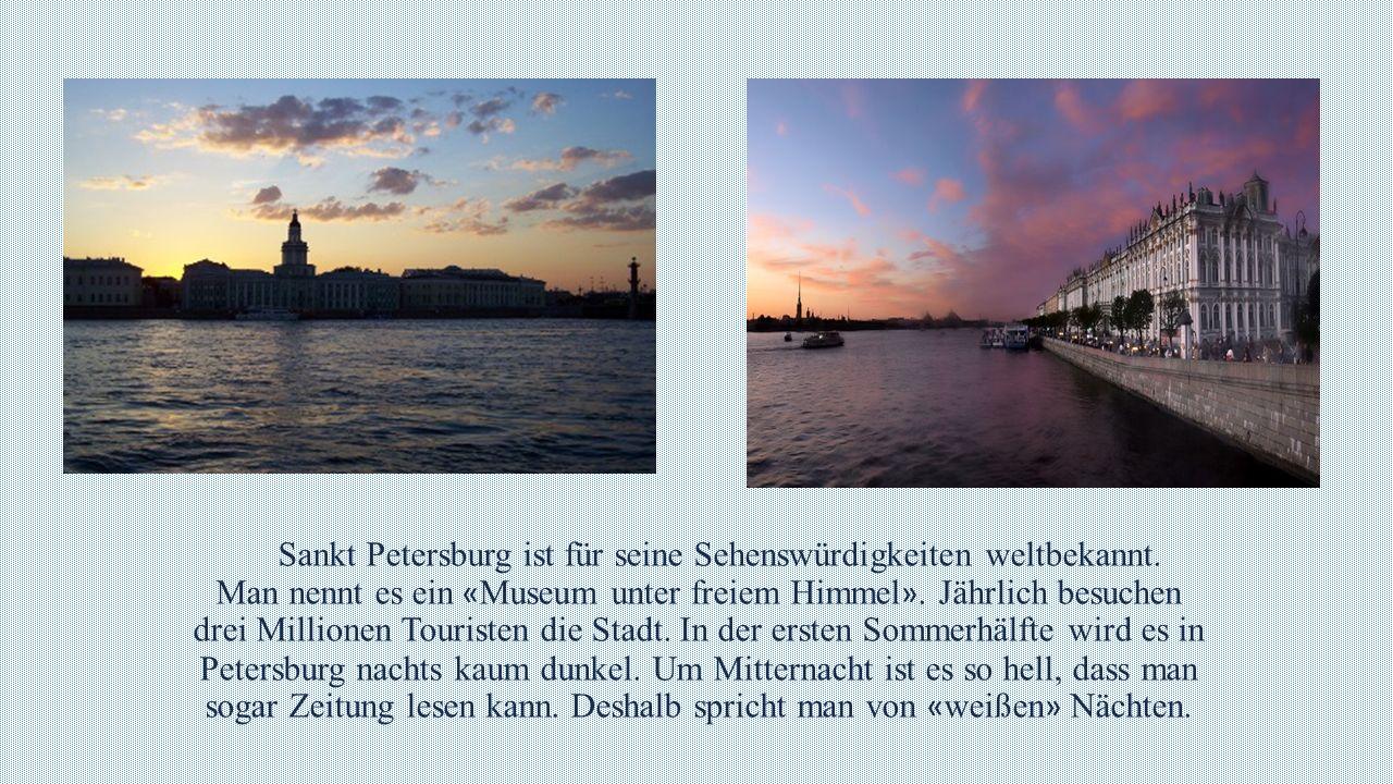 Sankt Petersburg ist für seine Sehenswürdigkeiten weltbekannt