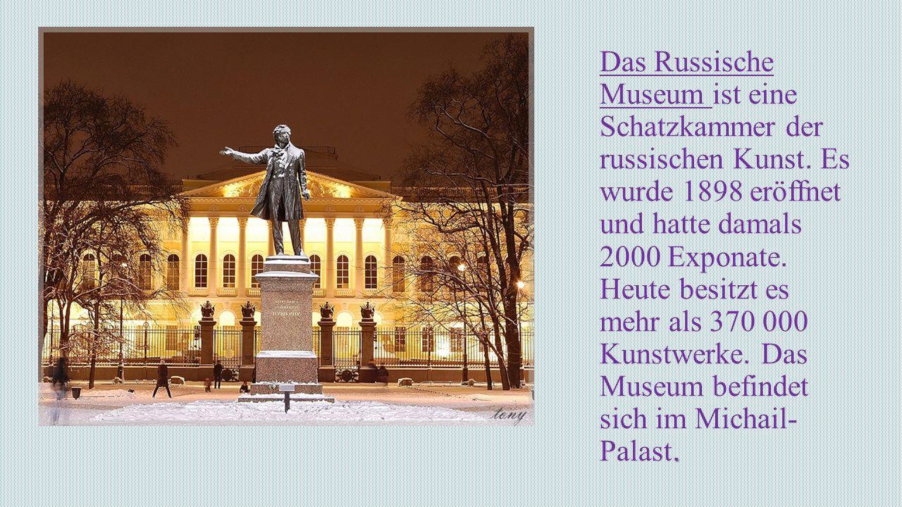 Das Russische Museum ist eine Schatzkammer der russischen Kunst