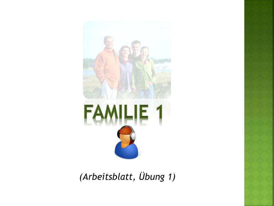 FAMILIE 1 (Arbeitsblatt, Übung 1)