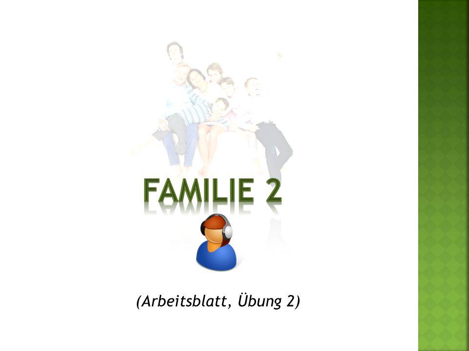 FAMILIE 2 (Arbeitsblatt, Übung 2)