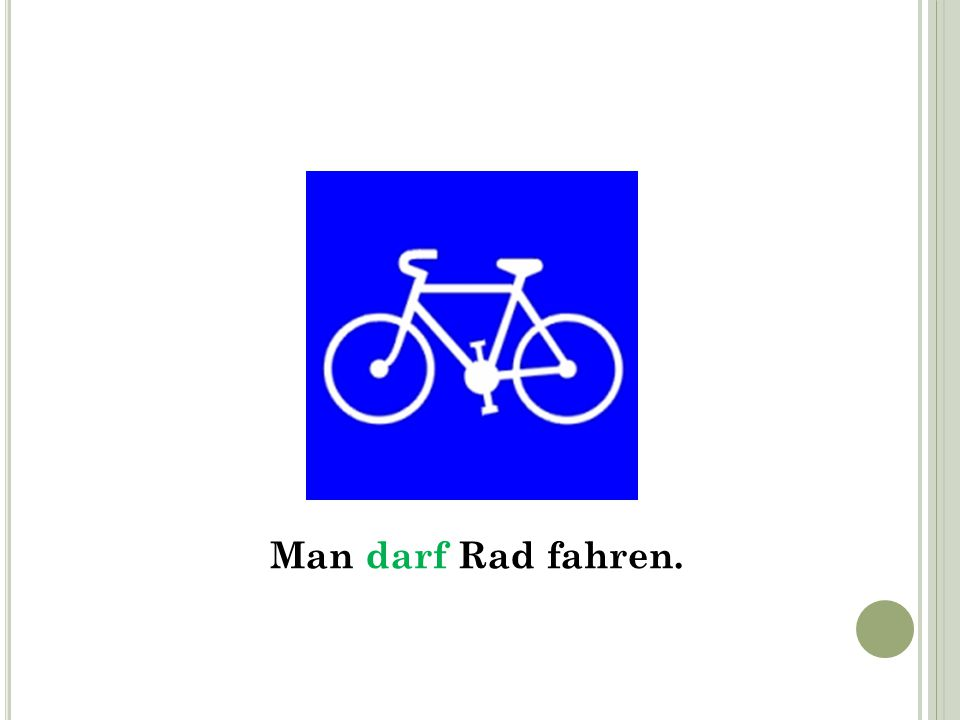 Man darf Rad fahren.