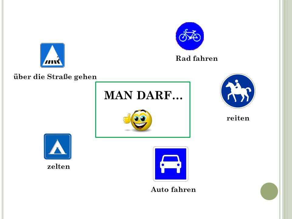 Rad fahren über die Straße gehen MAN DARF… reiten zelten Auto fahren