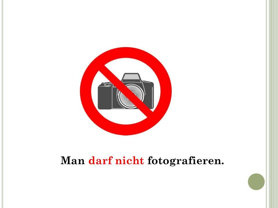 Man darf nicht fotografieren.