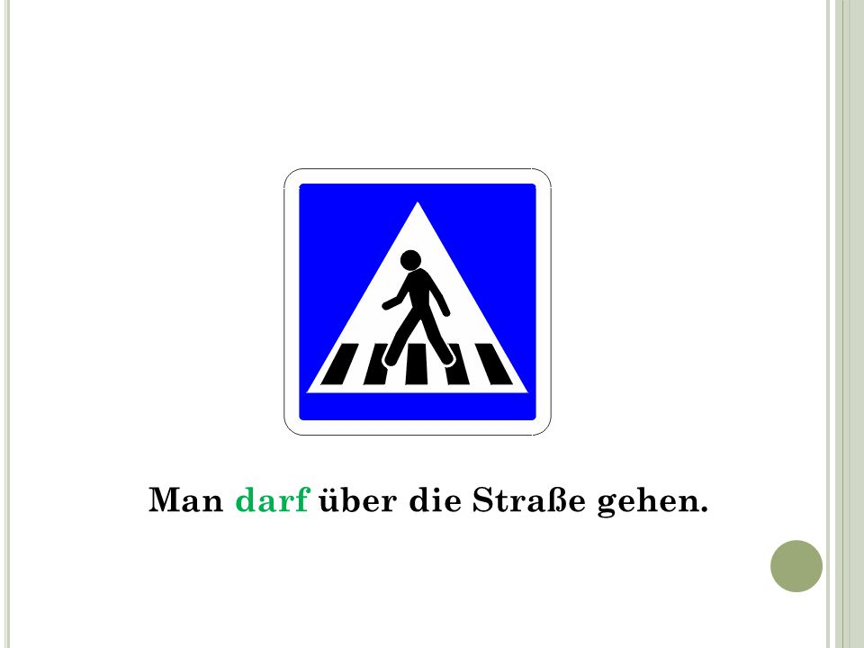 Man darf über die Straße gehen.